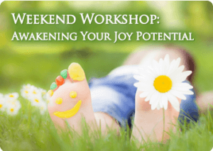 Weekend Workshop Awakening Your Joy Potential